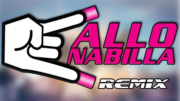 NABILA: Allo, non mais allo quoi (Remix)